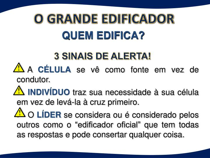 O GRANDE EDIFICADOR