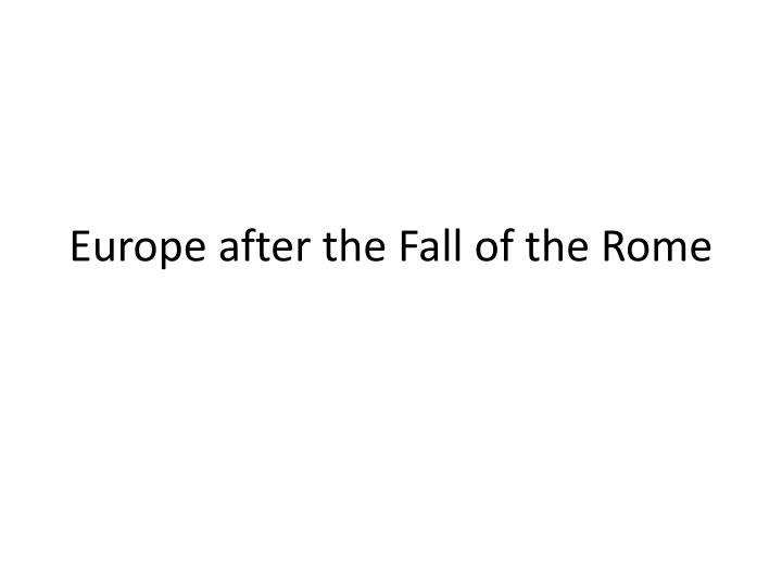 europe after the fall of the rome n.