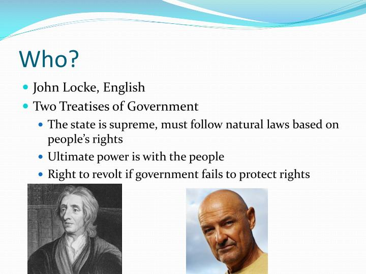 john lockes two treatises of government and Excerpt from john locke's, second treatise on government (1690)1 in this excerpt, locke, an important enlightenment thinker, discusses his theory of a social contract between men and governments.