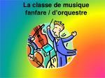 la classe de musique fanfare d o rquestre