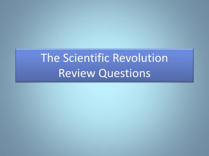 the scientific revolution review questions n.