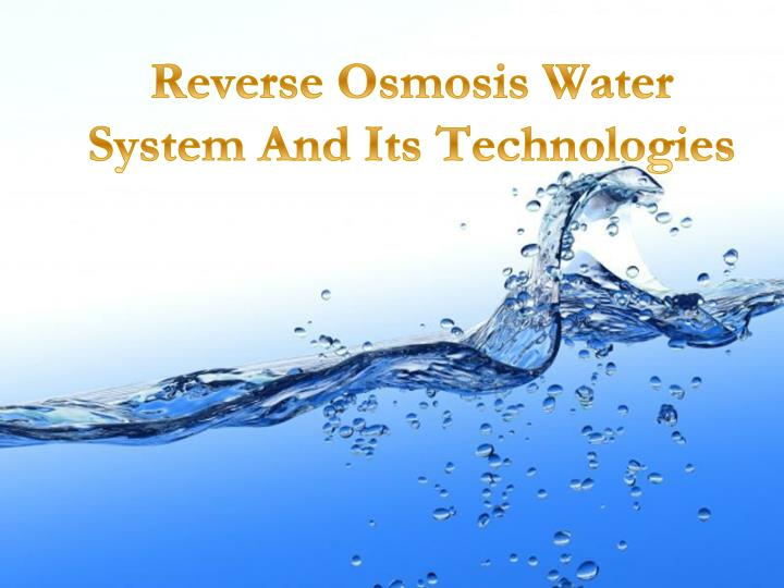 reverse osmosis water system and its technologies n.