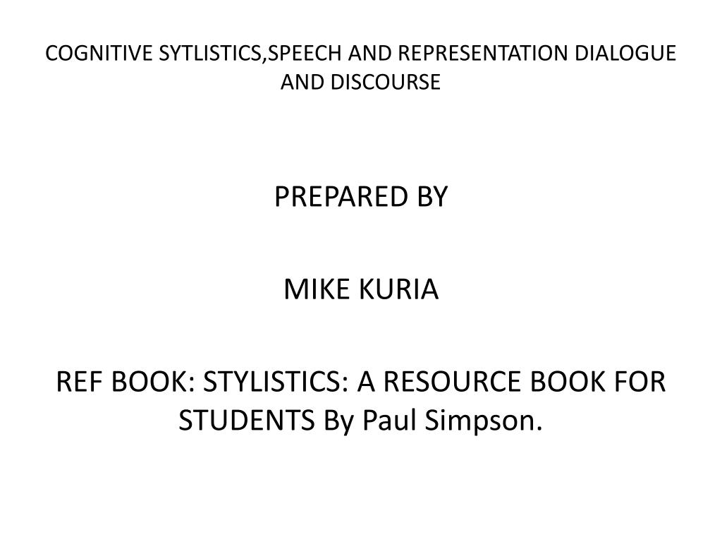 Ppt Cognitive Sytlistics Speech And Representation Dialogue And
