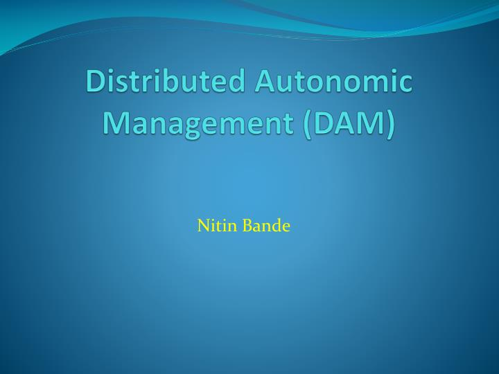distributed autonomic management dam n.