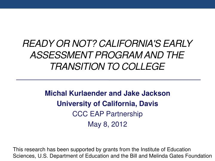 ready or not california s early assessment program and the transition to college n.