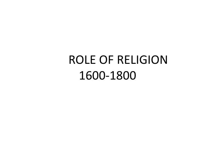 role of religion 1600 1800 n.