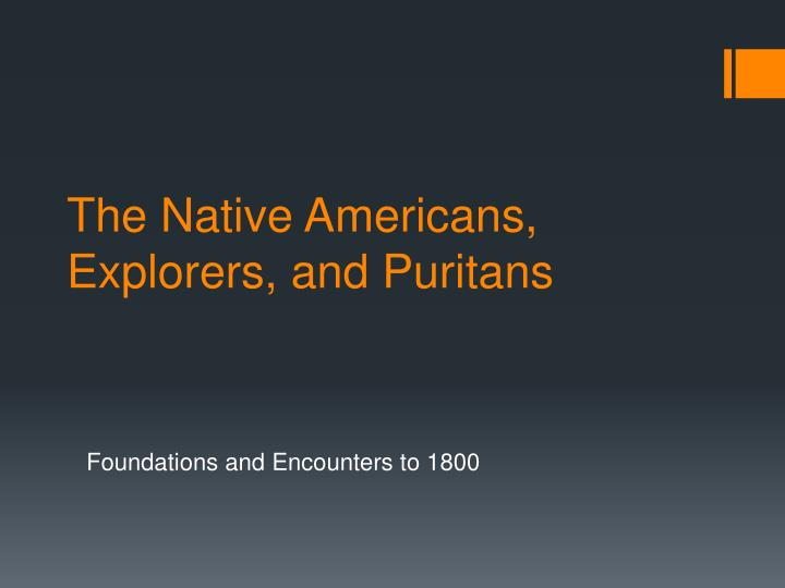 the native americans explorers and puritans n.