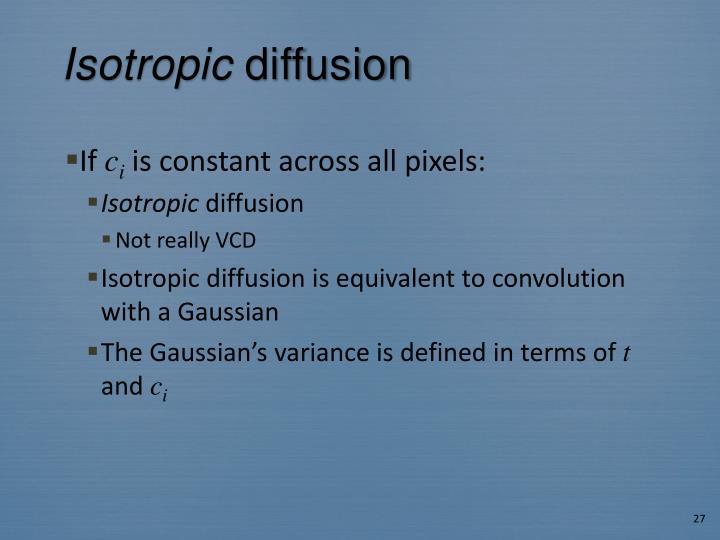 Isotropic