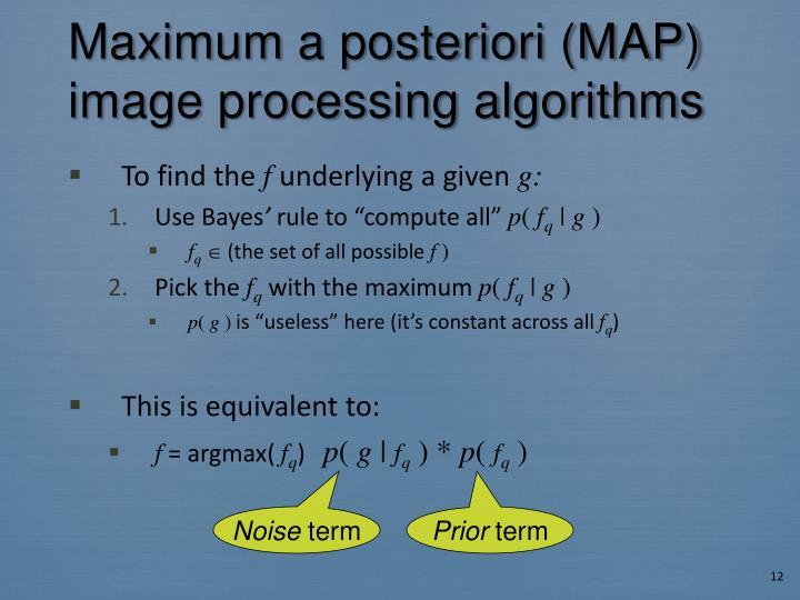 Maximum a posteriori (MAP) image processing algorithms