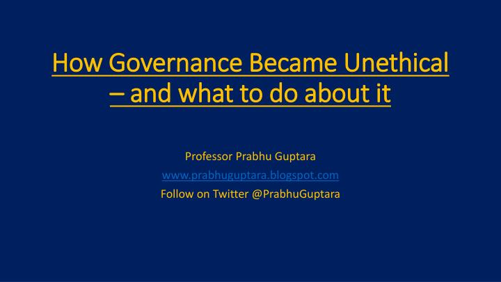 how governance became unethical and what to do about it n.