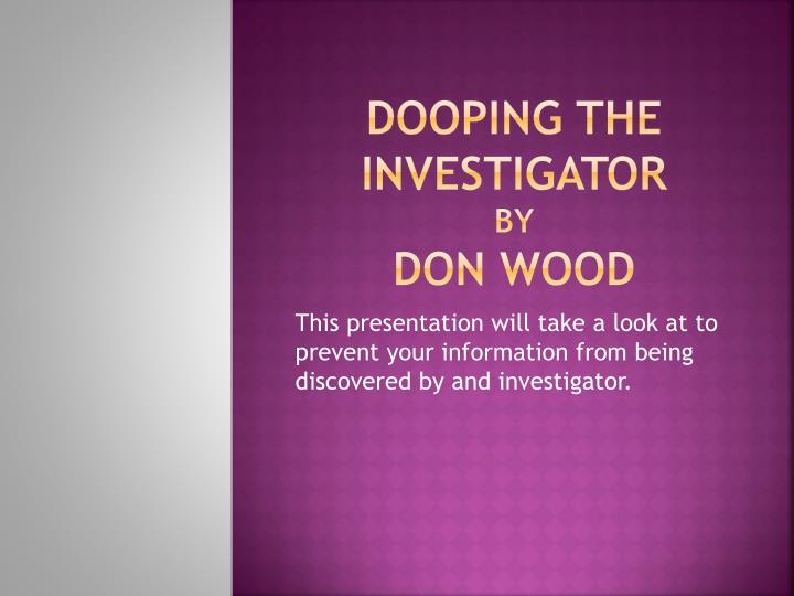 dooping the investigator by don wood n.