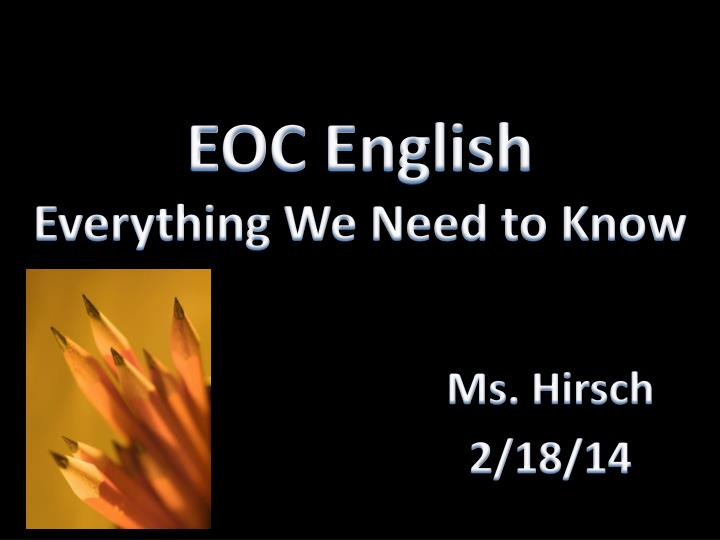 eoc english everything we need to know n.