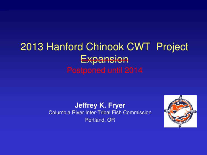 2013 hanford chinook cwt project expansion n.