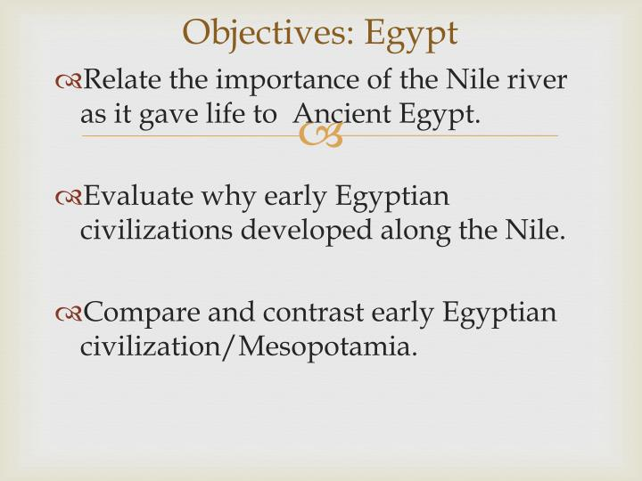 a comparison of the egyptian and mesopotamian civilization Mesopotamia is a historical region in western asia situated within the tigris-euphrates river system, in modern days roughly corresponding to most of iraq, kuwait, parts of northern saudi arabia, the eastern parts of syria, southeastern turkey, and regions along the turkish-syrian and iran-iraq borders.