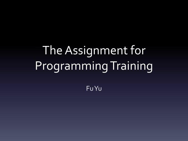 the assignment for programming t raining n.