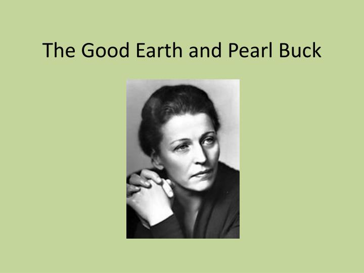 the good earth and pearl buck n.
