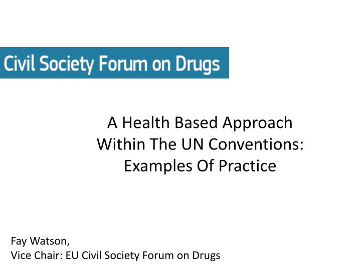 a health based approach within the un conventions examples of practice n.