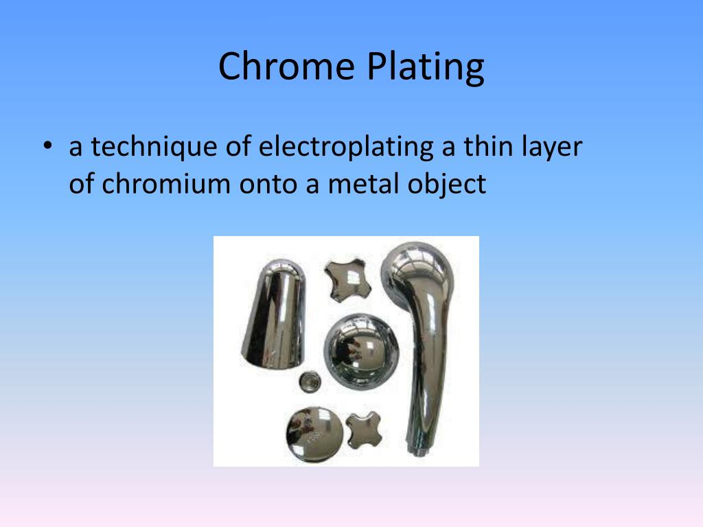 PPT - ELECTROPLATING OBJECTS WITH CHROME PowerPoint Presentation