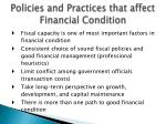 policies and practices that affect financial condition