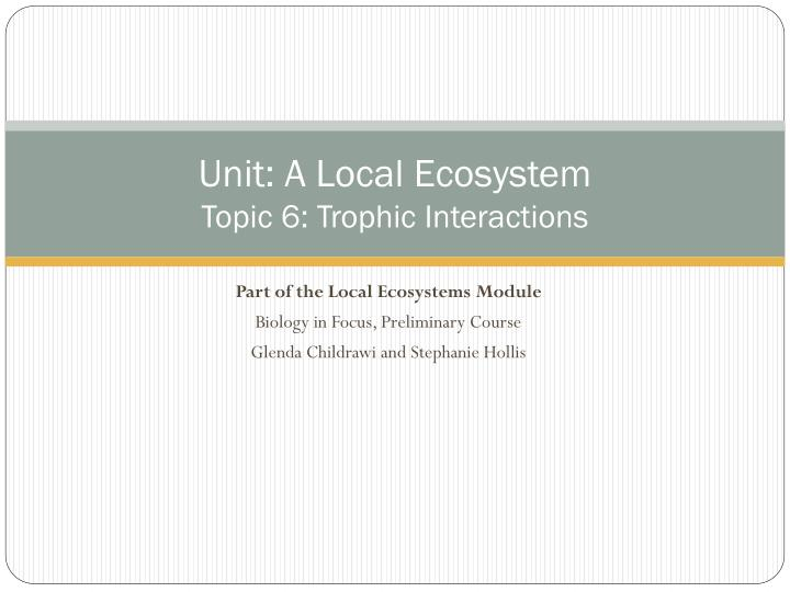 unit a local ecosystem topic 6 trophic interactions n.