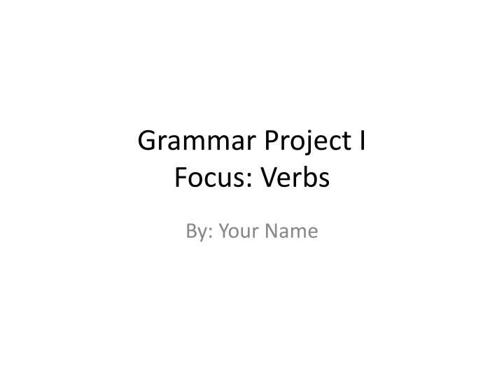 grammar project i focus verbs n.