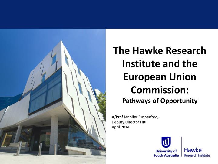 the hawke research institute and the european union commission pathways of opportunity n.
