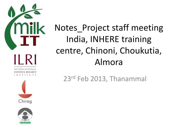notes project staff meeting india inhere training centre chinoni choukutia almora n.