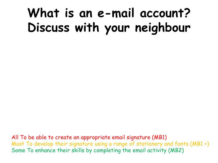 what is an e mail account discuss with your neighbour n.