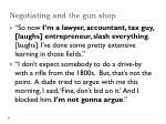 negotiating and the gun shop
