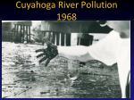 cuyahoga river pollution 1968