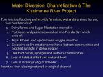 water diversion channelization the kissimmee river project