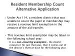resident membership count alternative application2
