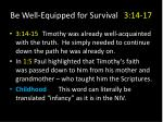 be well equipped for survival 3 14 17