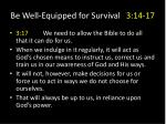 be well equipped for survival 3 14 173