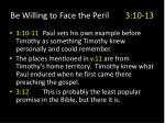 be willing to face the peril 3 10 13