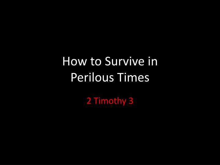 how to survive in perilous times n.