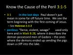know the cause of the peril 3 1 5