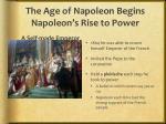 the age of napoleon begins napoleon s rise to power2
