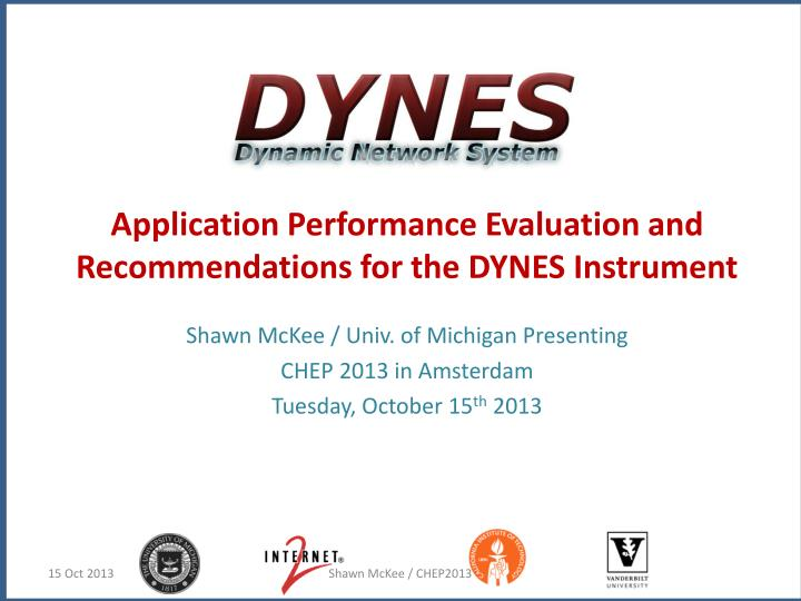 application performance evaluation and recommendations for the dynes instrument n.