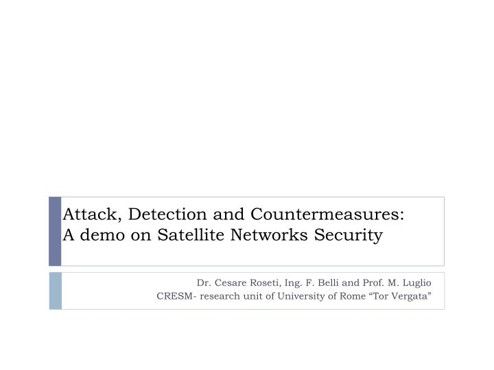 attack detection and countermeasures a demo on satellite networks security n.