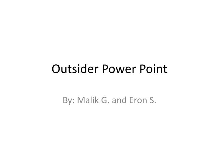 outsider power point n.