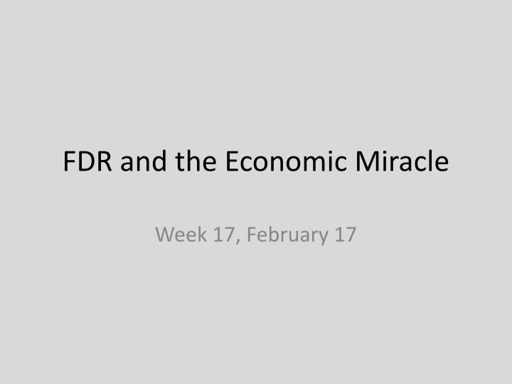 fdr and the economic miracle n.