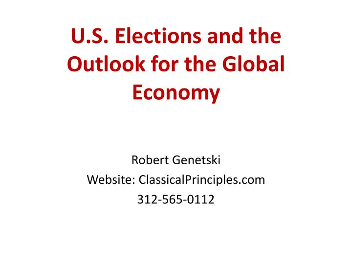 u s elections and the outlook for the global economy n.