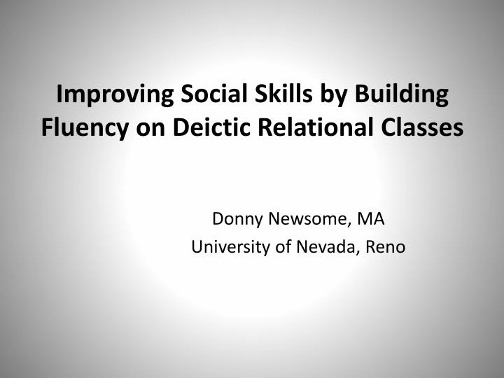 improving social skills by building fluency on deictic relational classes n.