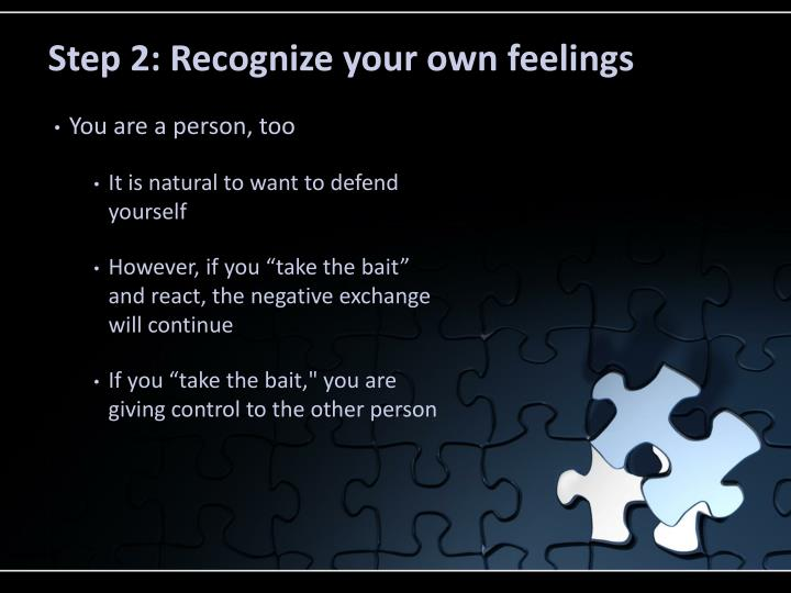 Step 2: Recognize your own feelings