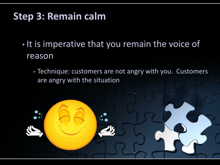 Step 3: Remain calm
