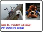 word 11 truculent adjective def brutal and savage