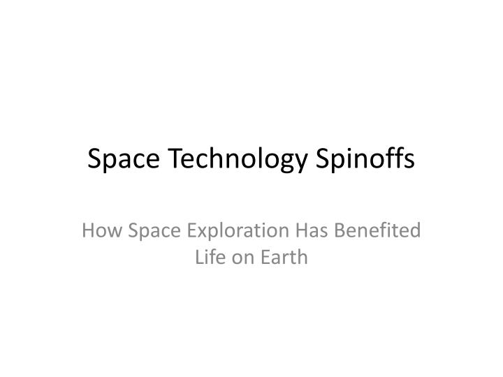 space technology spinoffs n.