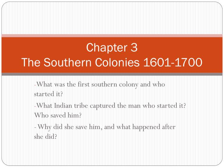 chapter 3 the southern colonies 1601 1700 n.