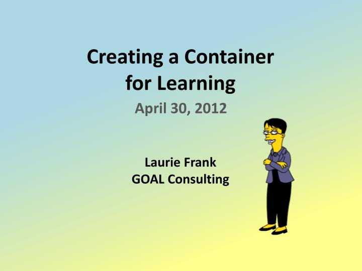 creating a container for learning n.